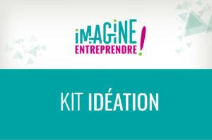 Kit Idéation Imagine entreprendre !