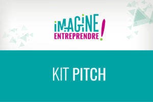 Kit Pitch Imagine Entreprendre !