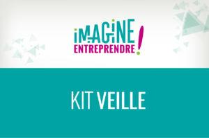 Kit Veille Imagine Entreprendre !